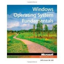 Windows Operating System Fundamentals: MTA 98-349: MTA Windows Operating System Fundamentals (Microsoft Official Academic Course)