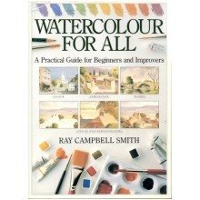 Watercolour for All: a Practical Guide for Beginners and Improvers