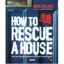 How to Rescue a House: Turn an Unloved Property into Your Dream Home