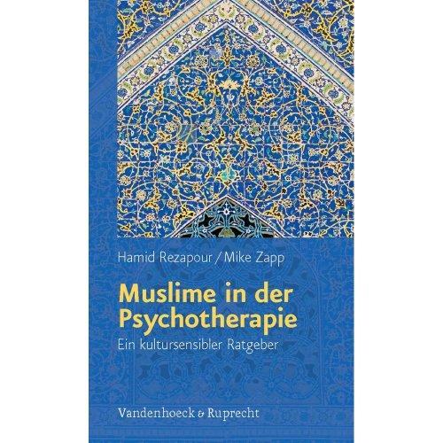 Muslime in Der Psychotherapie: Ein Kultursensibler Ratgeber. Mit Einem Vorwort Von Annette Schroder